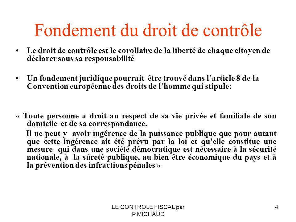 Fondement du droit de contrôle Le droit de contrôle est le corollaire de la liberté de chaque citoyen de déclarer sous sa responsabilité Un fondement
