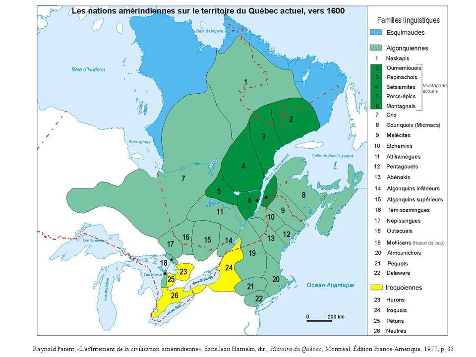 5 Raynald Parent, «L'effritement de la civilisation amérindienne», dans Jean Hamelin, dir., Histoire du Québec, Montréal, Édition France-Amérique, 197