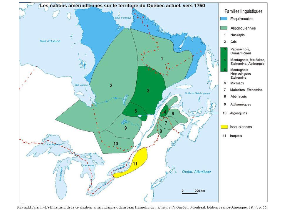 7 Raynald Parent, «L'effritement de la civilisation amérindienne», dans Jean Hamelin, dir., Histoire du Québec, Montréal, Édition France-Amérique, 197