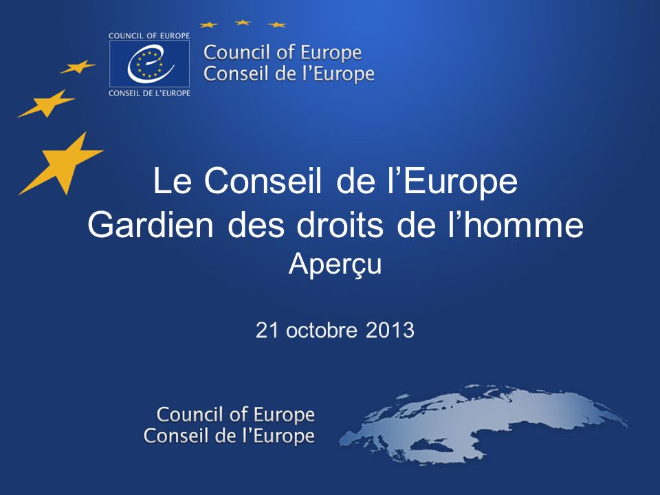 Le Conseil de lEurope Aperçu 47 pays 820 millions dEuropéens Observateurs: Canada, Saint-Siège, Japon, Mexique, Etats-Unis