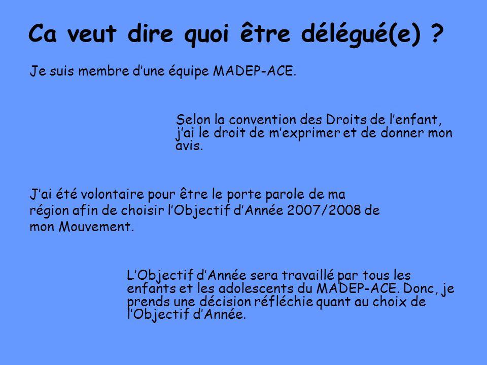 Je suis membre dune équipe MADEP-ACE. Selon la convention des Droits de lenfant, jai le droit de mexprimer et de donner mon avis. Jai été volontaire p