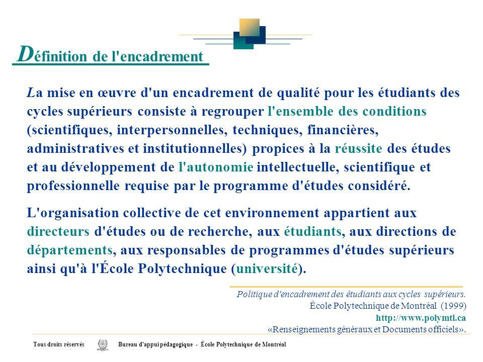 La mise en œuvre d'un encadrement de qualité pour les étudiants des cycles supérieurs consiste à regrouper l'ensemble des conditions (scientifiques, i
