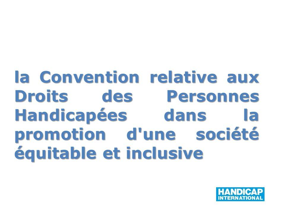 la Convention relative aux Droits des Personnes Handicapées dans la promotion d'une société équitable et inclusive