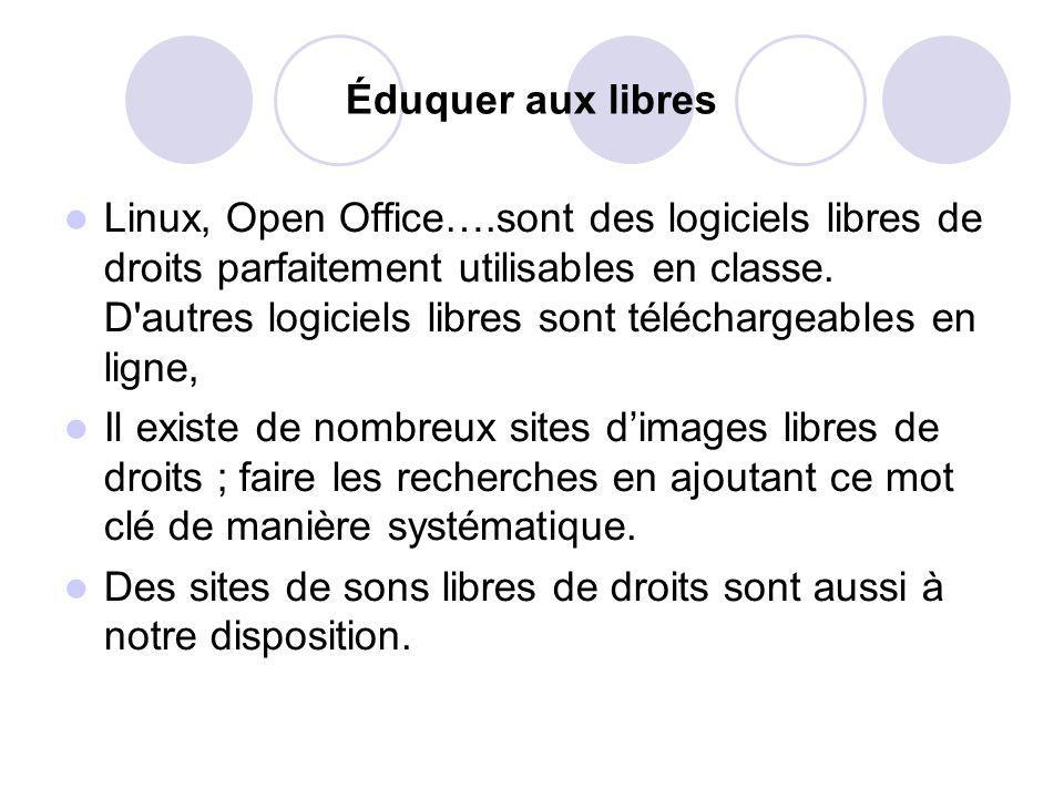 Éduquer aux libres Linux, Open Office….sont des logiciels libres de droits parfaitement utilisables en classe.