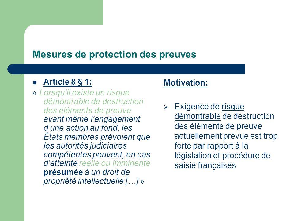 Mesures provisoires Article10 § 2: « Les États membres prévoient que les mesures provisoires […] doivent être adoptées sans que lautre partie soit entendue, en particulier lorsque tout retard serait de nature à causer un préjudice ».