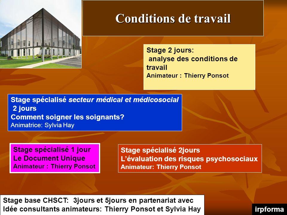 Conditions de travail Stage 2 jours: analyse des conditions de travail Animateur : Thierry Ponsot Stage spécialisé secteur médical et médicosocial 2 jours Comment soigner les soignants.