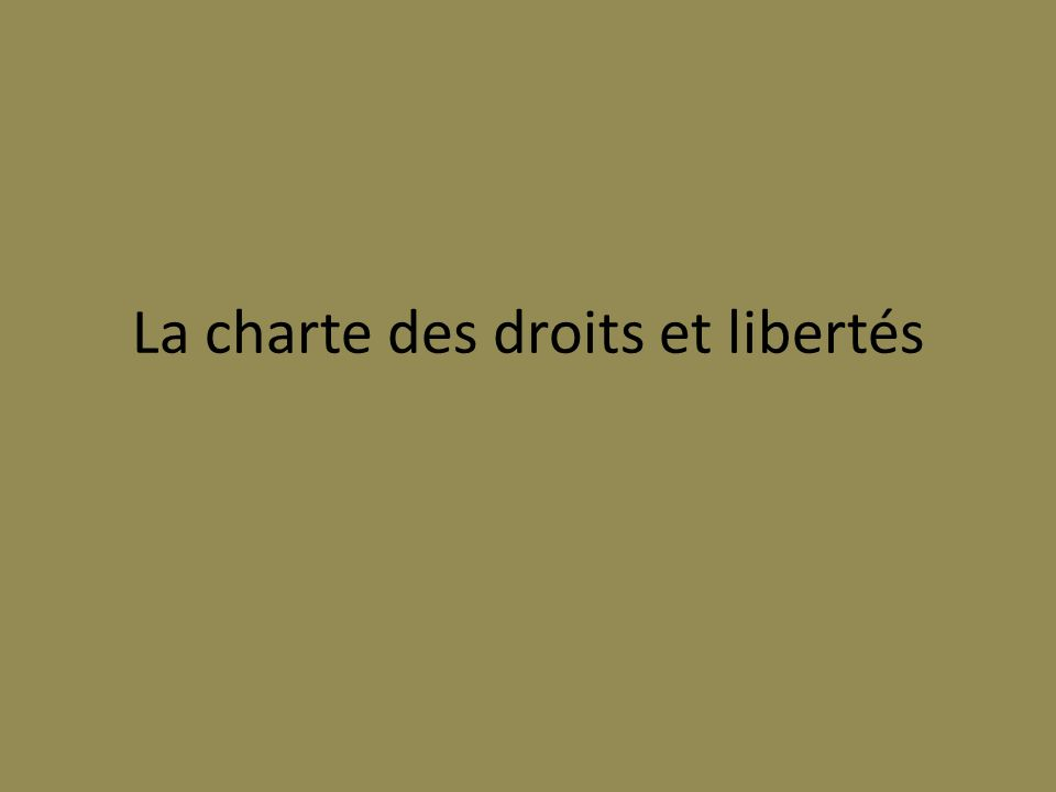 La Charte canadienne Comment la Charte canadienne des droits et libertés permet-elle aux individus dexercer leurs droits.