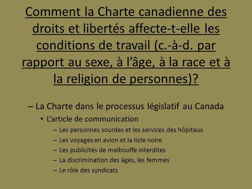 Comment la Charte canadienne des droits et libertés affecte-t-elle les conditions de travail (c.-à-d. par rapport au sexe, à lâge, à la race et à la r