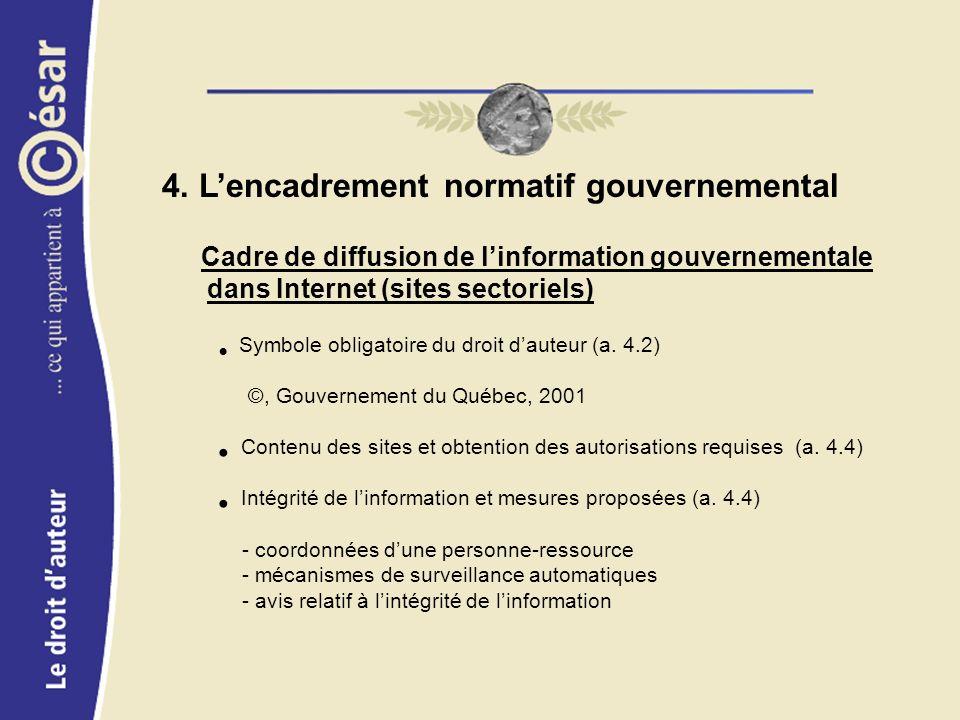 4. Lencadrement normatif gouvernemental Cadre de diffusion de linformation gouvernementale dans Internet (sites sectoriels) Symbole obligatoire du dro