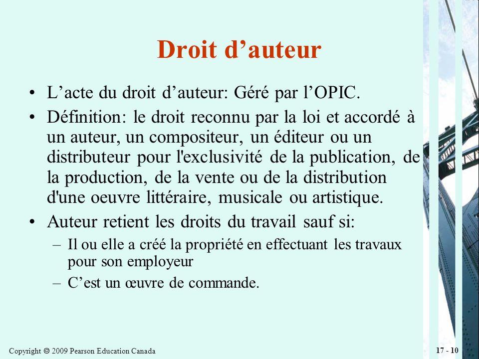 Copyright 2009 Pearson Education Canada 17 - 10 Droit dauteur Lacte du droit dauteur: Géré par lOPIC.