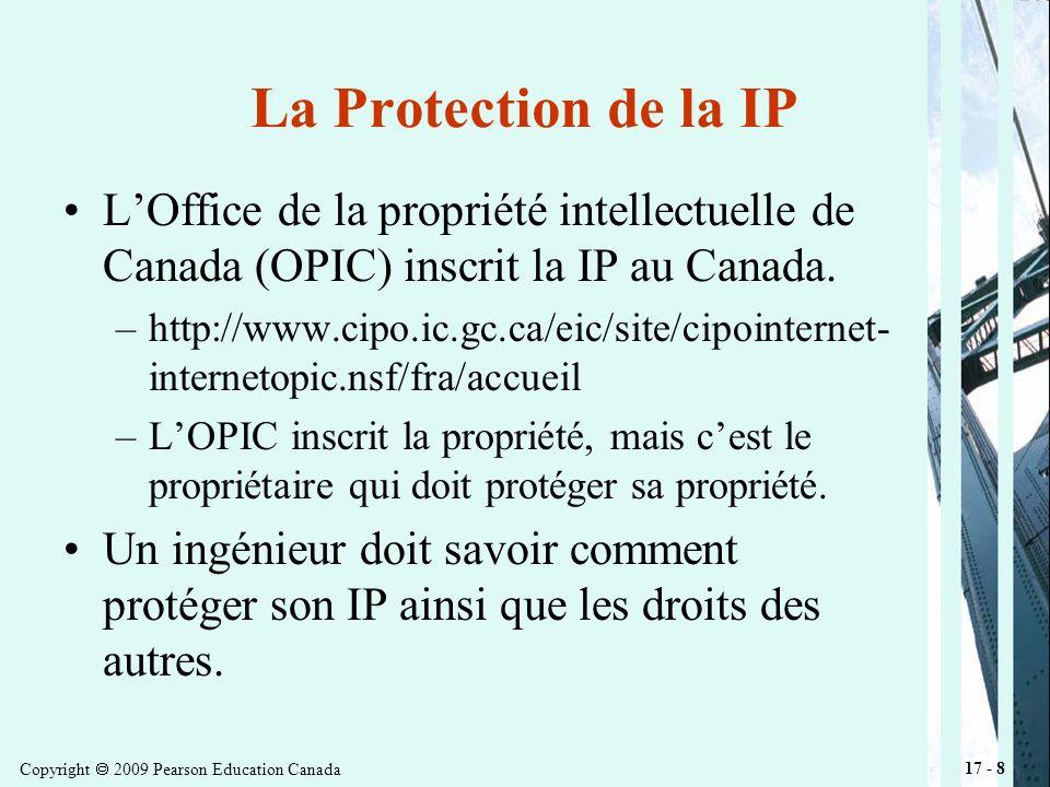 Copyright 2009 Pearson Education Canada 17 - 19 Processus dapplication Application doit avoir les informations suivantes: –Pétition: Demande formelle que le brevet soit accordé.