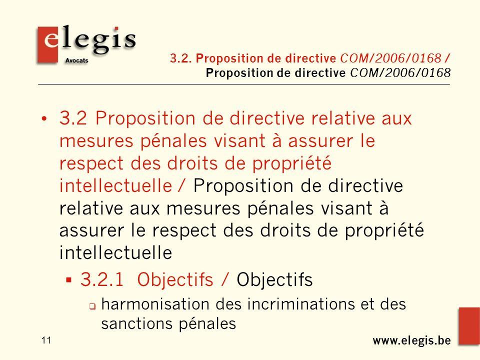 www.elegis.be 11 3.2. Proposition de directive COM/2006/0168 / Proposition de directive COM/2006/0168 3.2 Proposition de directive relative aux mesure