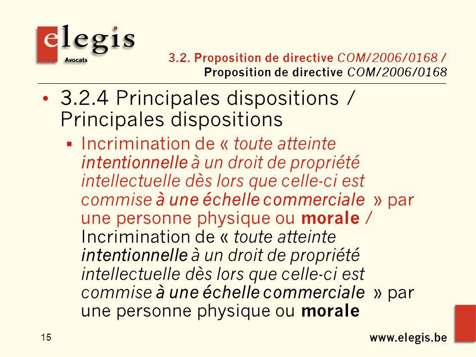 www.elegis.be 15 3.2. Proposition de directive COM/2006/0168 / Proposition de directive COM/2006/0168 3.2.4 Principales dispositions / Principales dis