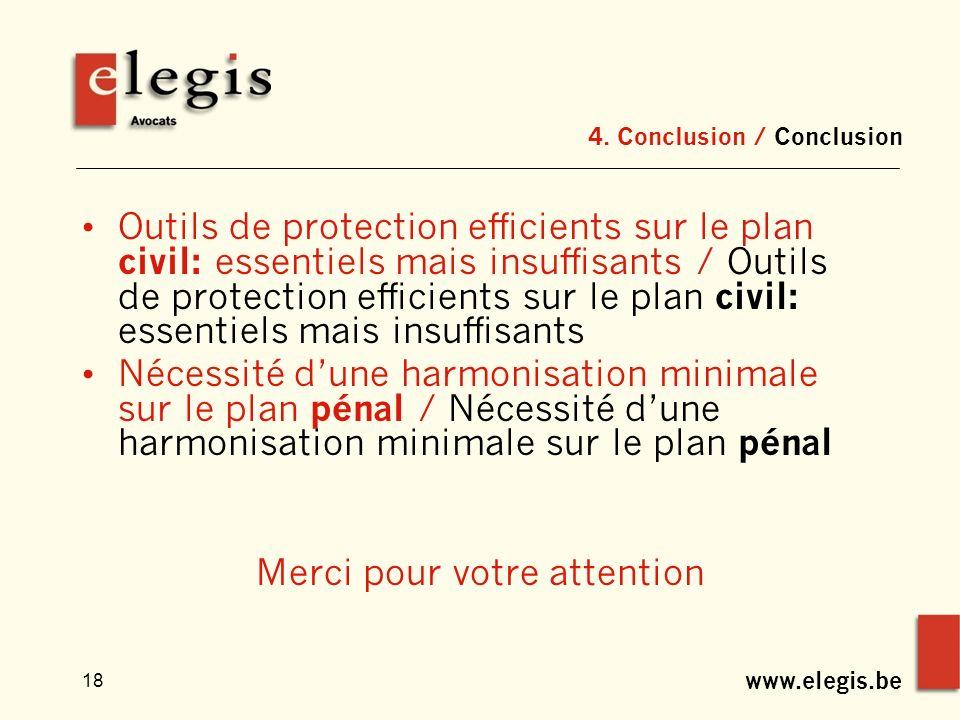 www.elegis.be 18 4. Conclusion / Conclusion Outils de protection efficients sur le plan civil: essentiels mais insuffisants / Outils de protection eff