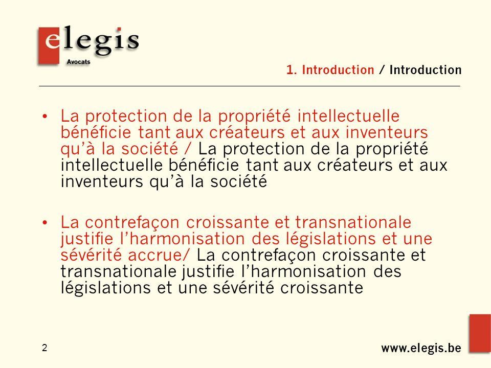 www.elegis.be 2 1. Introduction / Introduction La protection de la propriété intellectuelle bénéficie tant aux créateurs et aux inventeurs quà la soci