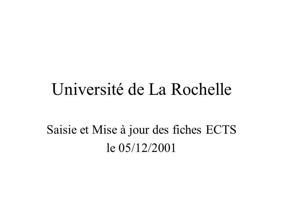 Université de La Rochelle Saisie et Mise à jour des fiches ECTS le 05/12/2001