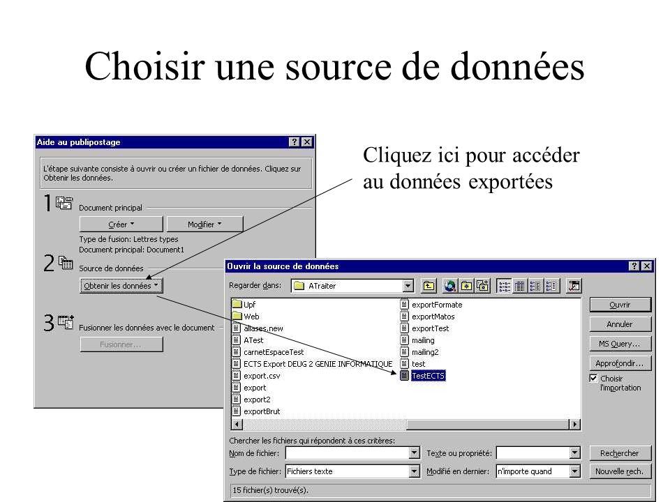 Choisir une source de données Cliquez ici pour accéder au données exportées