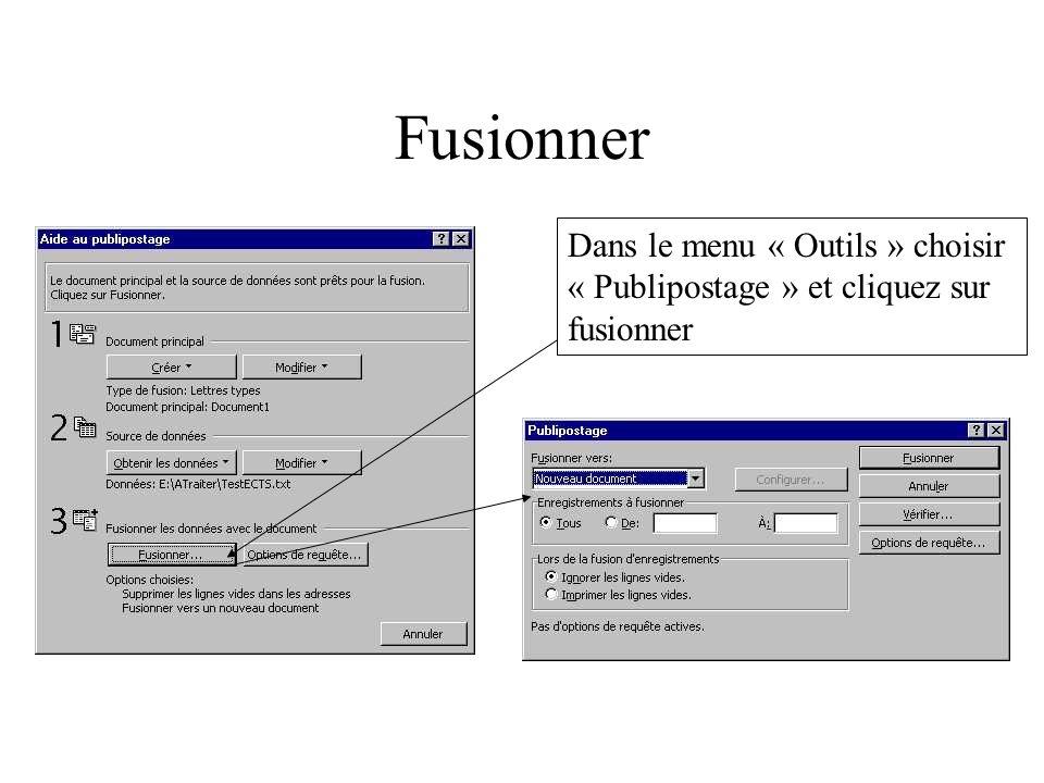 Fusionner Dans le menu « Outils » choisir « Publipostage » et cliquez sur fusionner