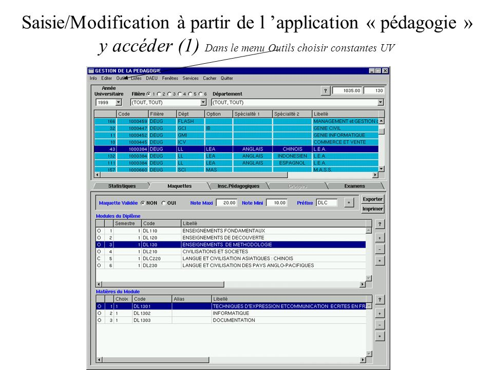 Saisie/Modification à partir de l application « pédagogie » y accéder (1) Dans le menu Outils choisir constantes UV