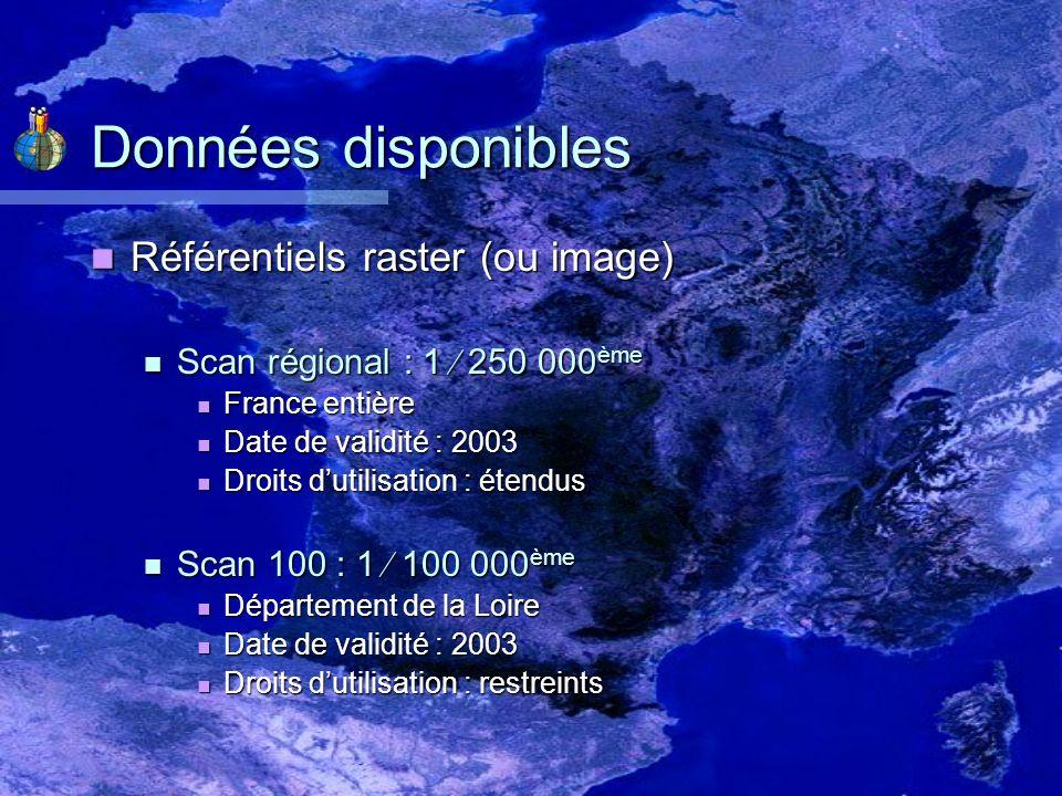 Données disponibles Référentiels raster (suite) Référentiels raster (suite) Scan 25 : 1 25 000 ème Scan 25 : 1 25 000 ème Département de la Loire Département de la Loire Édition 2002 mais mise à jour des dalles indépendante Édition 2002 mais mise à jour des dalles indépendante Droits dutilisation : restreints Droits dutilisation : restreints Bd Ortho : 1 2 000 ème (maxi) Bd Ortho : 1 2 000 ème (maxi) Département de la Loire Département de la Loire Prise de vue aérienne 2001 Prise de vue aérienne 2001 Droits dutilisation : étendus Droits dutilisation : étendus