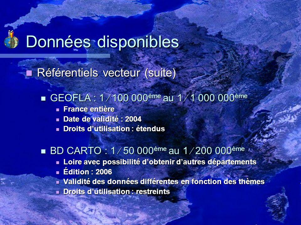 Données disponibles Référentiels vecteur (suite) Référentiels vecteur (suite) GEOFLA : 1 100 000 ème au 1 1 000 000 ème GEOFLA : 1 100 000 ème au 1 1