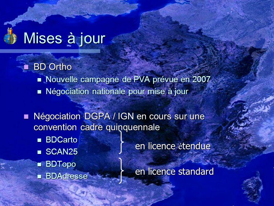 Mises à jour BD Ortho BD Ortho Nouvelle campagne de PVA prévue en 2007 Nouvelle campagne de PVA prévue en 2007 Négociation nationale pour mise à jour