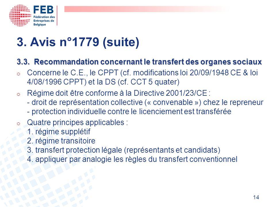 3.3.Recommandation concernant le transfert des organes sociaux o Concerne le C.E., le CPPT (cf.