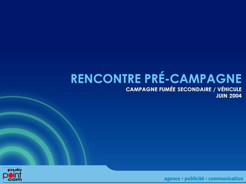 RENCONTRE PRÉ-CAMPAGNE CAMPAGNE FUMÉE SECONDAIRE / VÉHICULE JUIN 2004