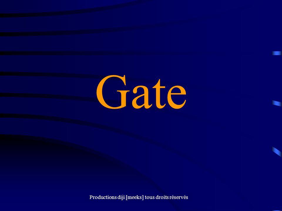 Productions diji [meeks] tous droits réservés Gate