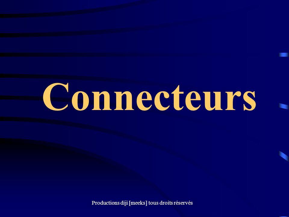 Productions diji [meeks] tous droits réservés Connecteurs