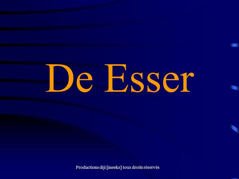 Productions diji [meeks] tous droits réservés De Esser