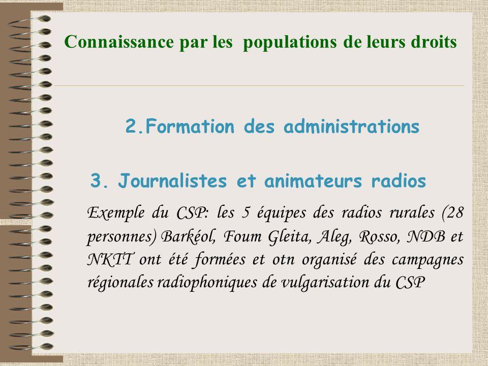 Connaissance par les populations de leurs droits 2.Formation des administrations 3.