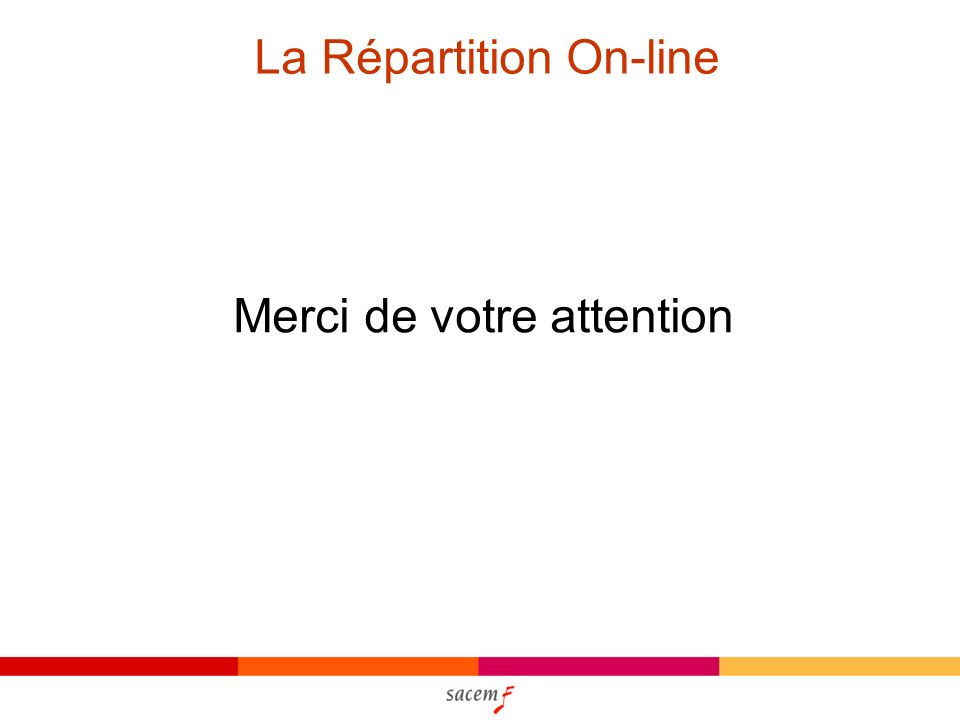 La Répartition On-line Merci de votre attention