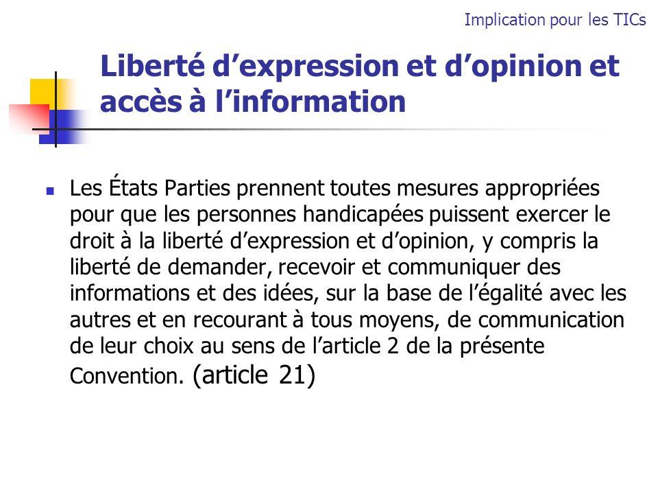 Liberté dexpression et dopinion et accès à linformation Les États Parties prennent toutes mesures appropriées pour que les personnes handicapées puiss