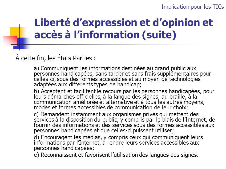 Liberté dexpression et dopinion et accès à linformation (suite) À cette fin, les États Parties : a) Communiquent les informations destinées au grand p