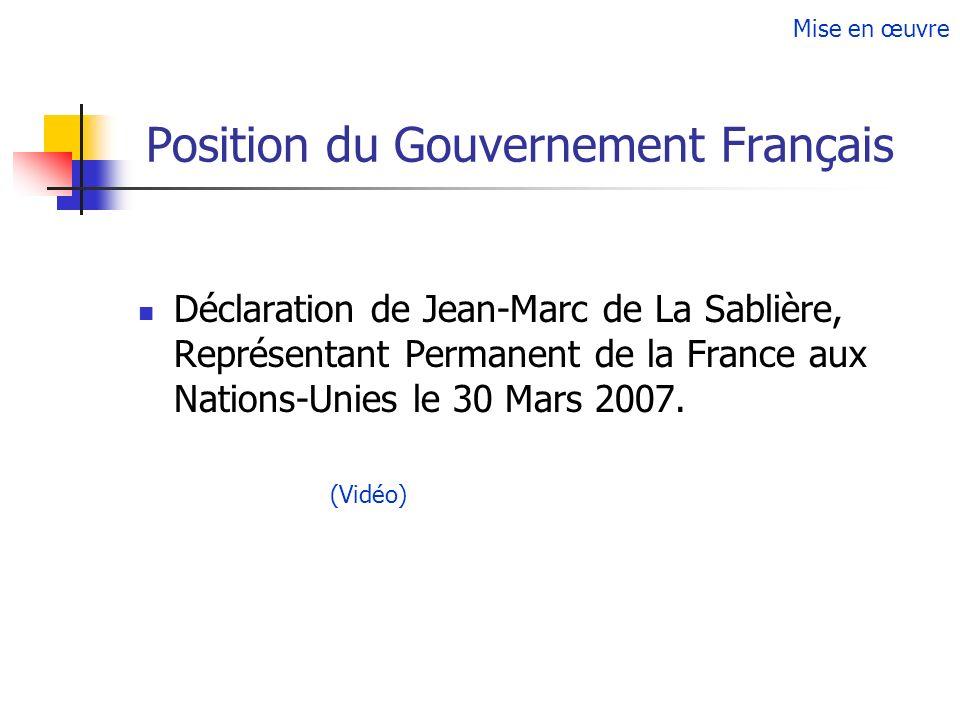 Position du Gouvernement Français Déclaration de Jean-Marc de La Sablière, Représentant Permanent de la France aux Nations-Unies le 30 Mars 2007. (Vid