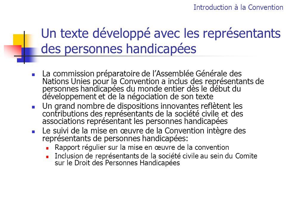 Un texte développé avec les représentants des personnes handicapées La commission préparatoire de lAssemblée Générale des Nations Unies pour la Conven