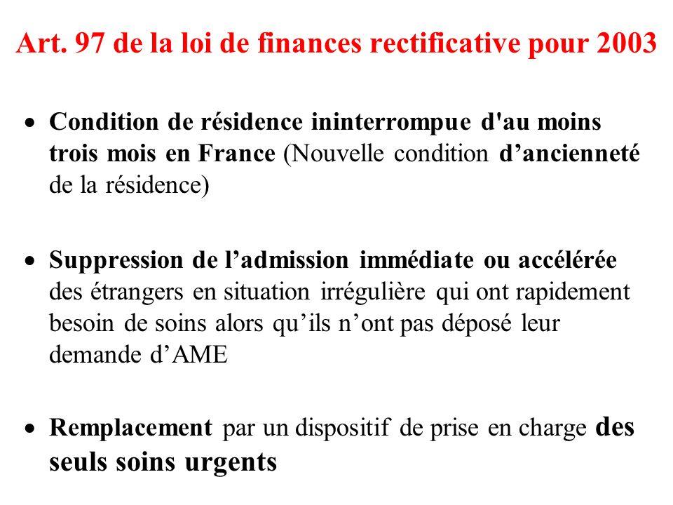 Art. 97 de la loi de finances rectificative pour 2003 Condition de résidence ininterrompue d'au moins trois mois en France (Nouvelle condition dancien