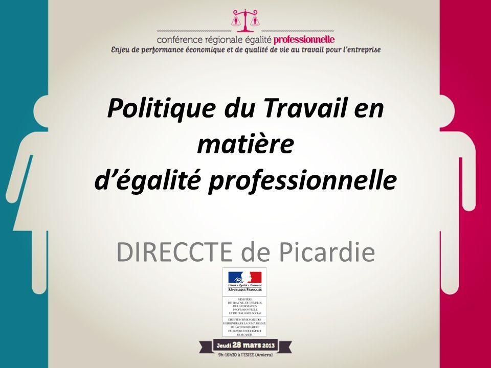 Politique du Travail en matière dégalité professionnelle DIRECCTE de Picardie