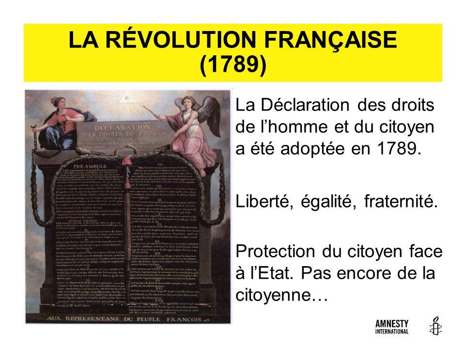 LA RÉVOLUTION FRANÇAISE (1789) La Déclaration des droits de lhomme et du citoyen a été adoptée en 1789. Liberté, égalité, fraternité. Protection du ci