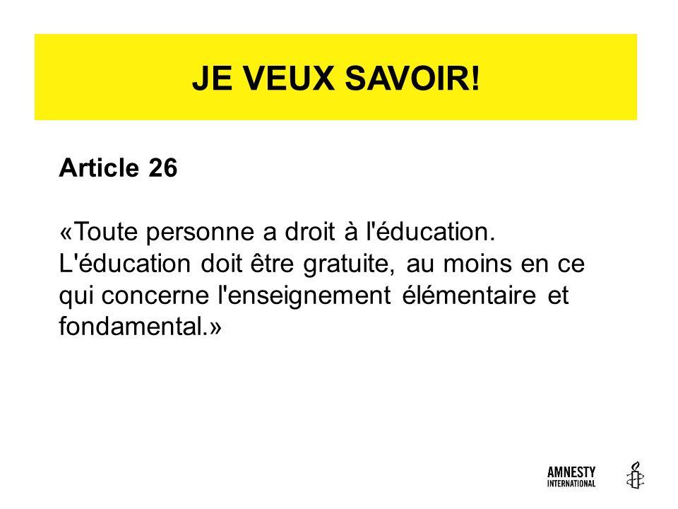 Article 26 «Toute personne a droit à l'éducation. L'éducation doit être gratuite, au moins en ce qui concerne l'enseignement élémentaire et fondamenta