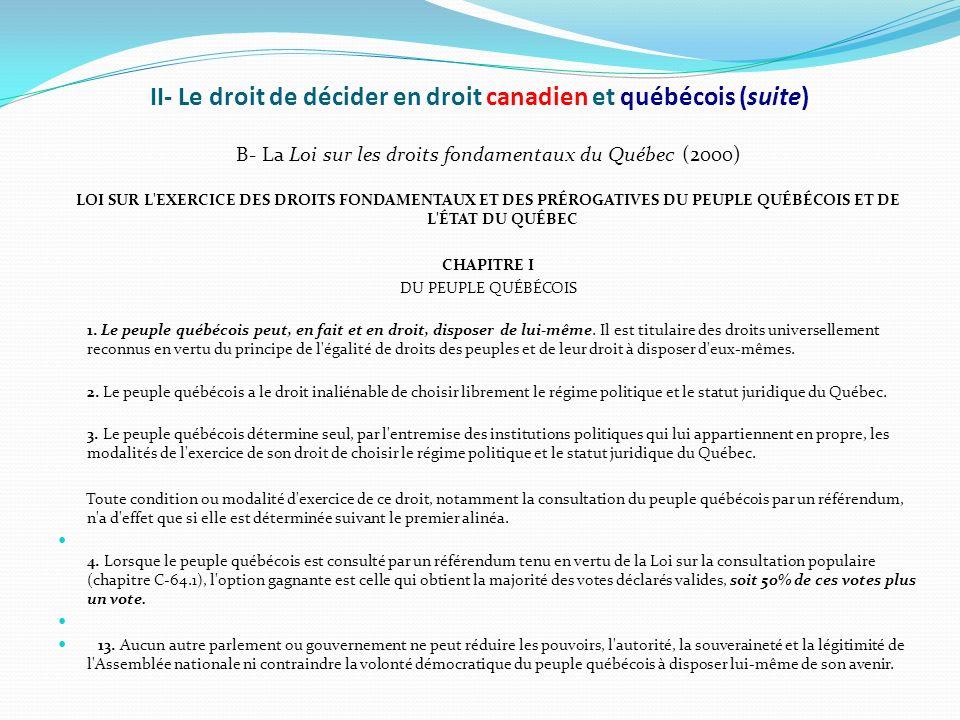 II- Le droit de décider en droit canadien et québécois (suite) B- La Loi sur les droits fondamentaux du Québec (2000) LOI SUR L'EXERCICE DES DROITS FO