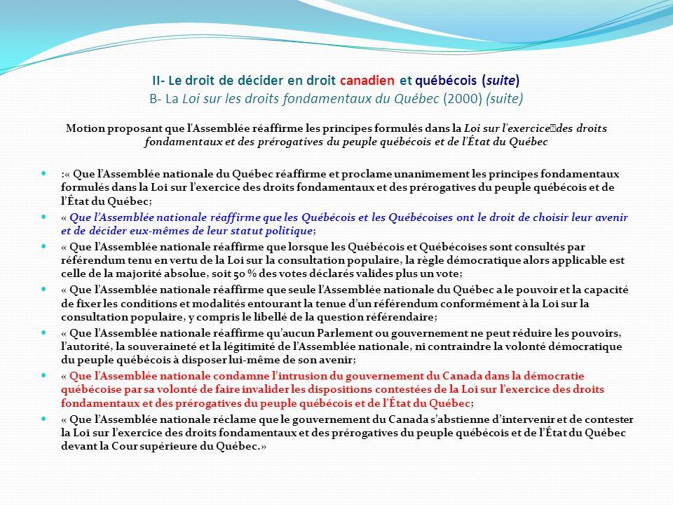 II- Le droit de décider en droit canadien et québécois (suite) B- La Loi sur les droits fondamentaux du Québec (2000) (suite) Motion proposant que l'A