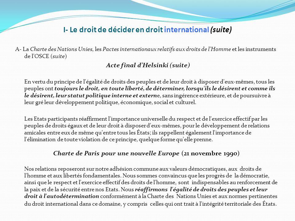 I- Le droit de décider en droit international (suite) B- Lavis de la Cour internationale de la Justice sur le Kosovo 79.