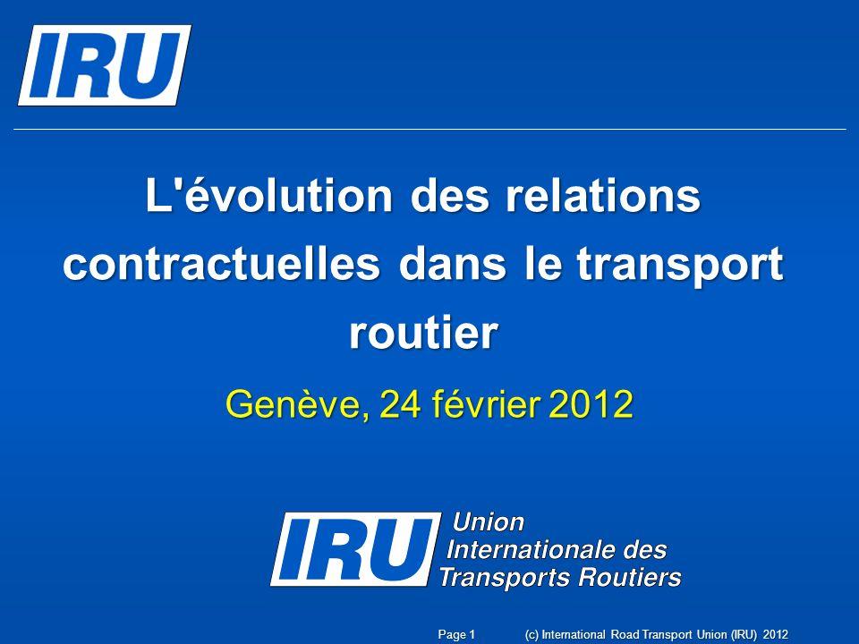 Les nouvelles règles de l UE pour le transport routier de passagers et leurs possibles influences sur la CVR Genève, 24 février 2012 Rémi Lebeda Responsable - Affaires Fiscales & Juridiques de lUE (c) International Road Transport Union (IRU) 2012Page 2