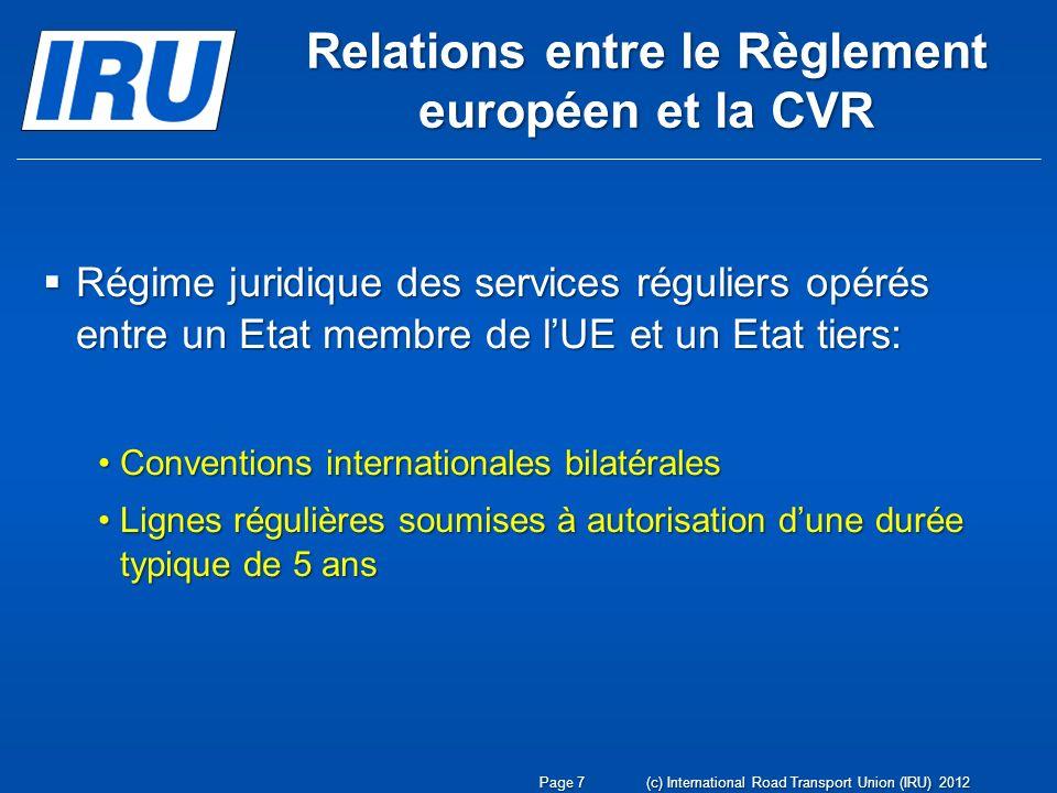 Relations entre le Règlement européen et la CVR Régime juridique des services réguliers opérés entre un Etat membre de lUE et un Etat tiers: Régime ju