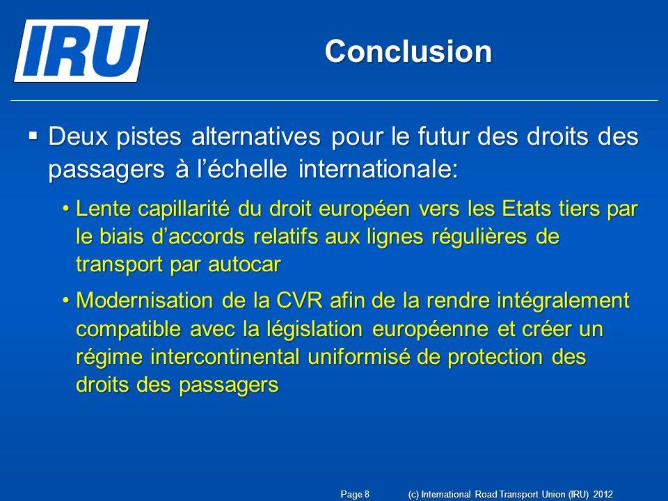 Conclusion Deux pistes alternatives pour le futur des droits des passagers à léchelle internationale: Deux pistes alternatives pour le futur des droit