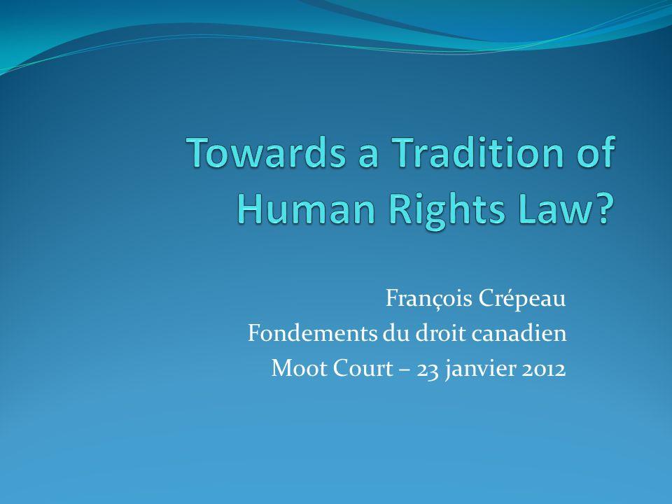 François Crépeau Fondements du droit canadien Moot Court – 23 janvier 2012