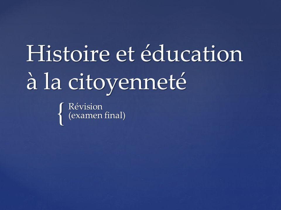 { Histoire et éducation à la citoyenneté Révision (examen final)