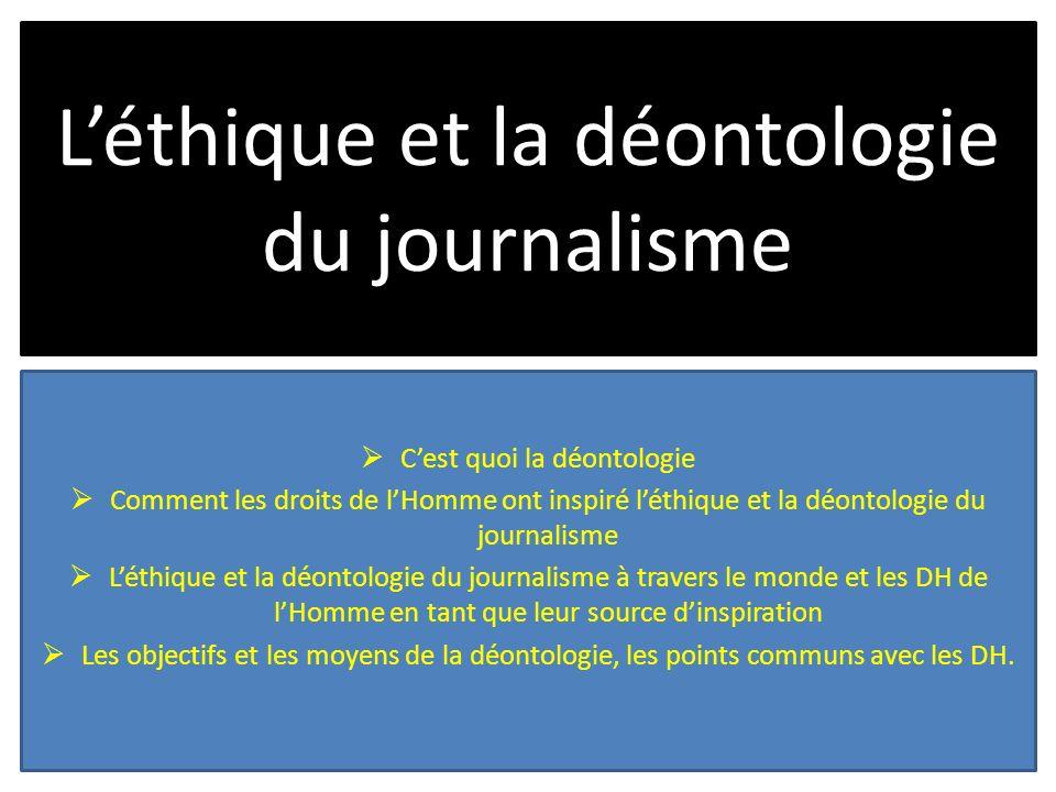 Léthique et la déontologie du journalisme Cest quoi la déontologie Comment les droits de lHomme ont inspiré léthique et la déontologie du journalisme